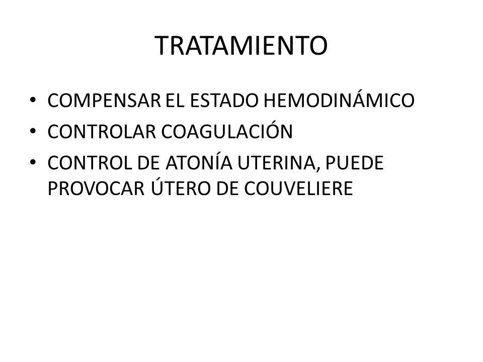 TRATAMIENTO COMPENSAR EL ESTADO HEMODINÁMICO CONTROLAR COAGULACIÓN