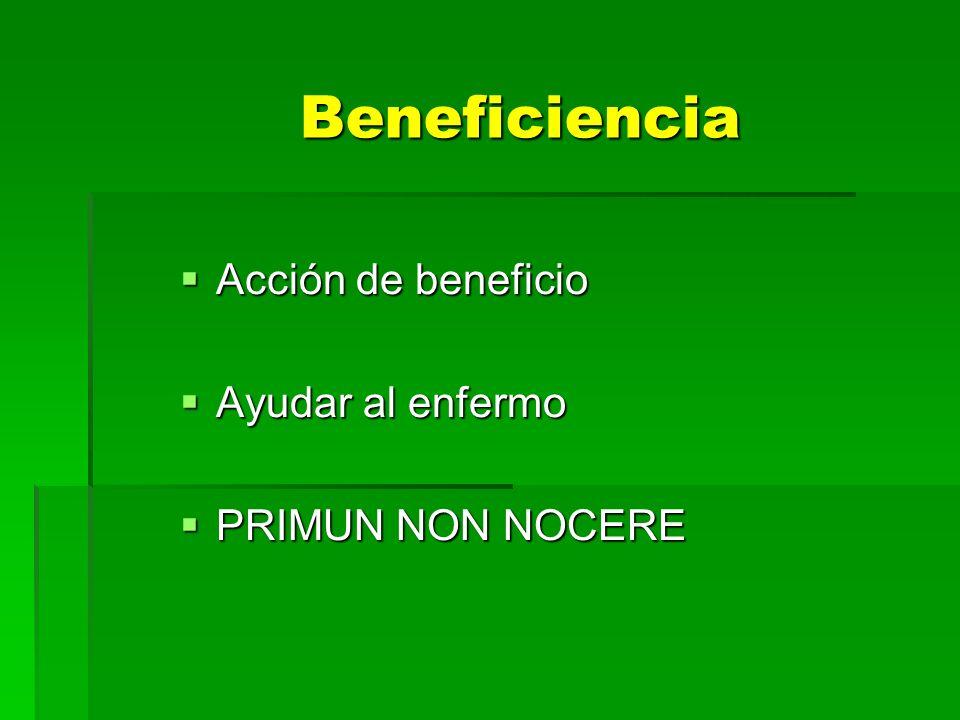 Beneficiencia Acción de beneficio Ayudar al enfermo PRIMUN NON NOCERE