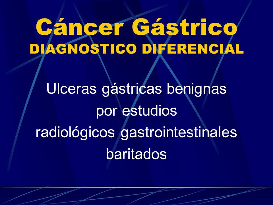 Cáncer Gástrico DIAGNOSTICO DIFERENCIAL