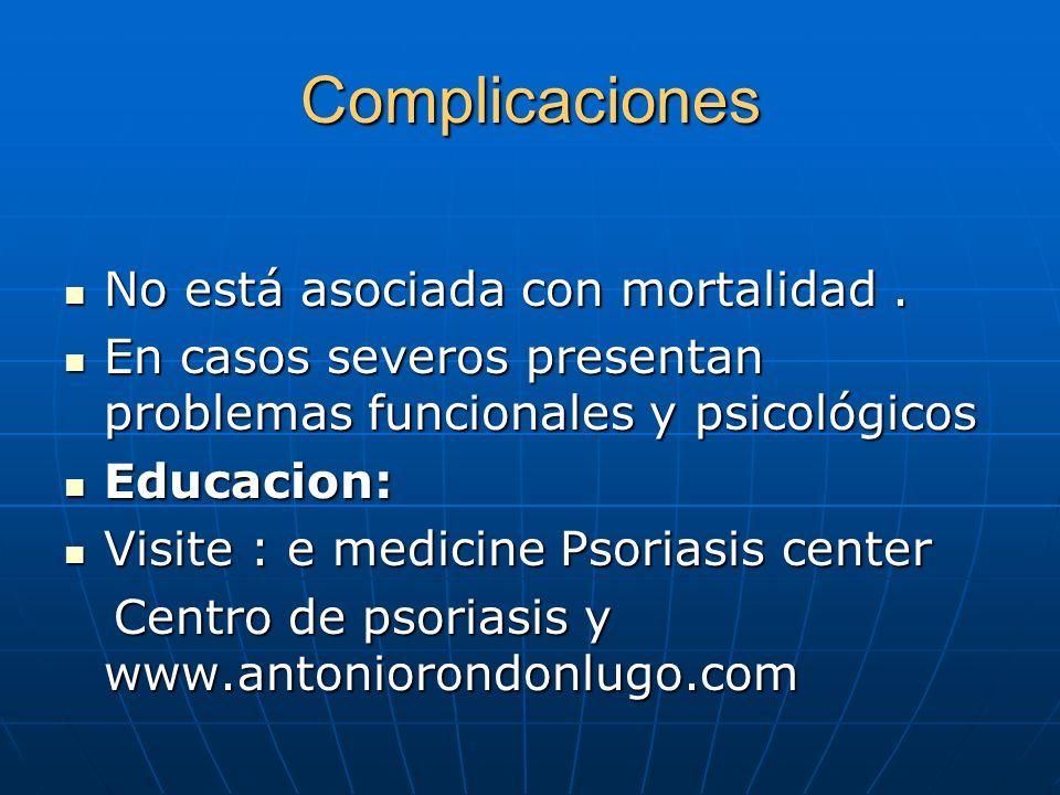 Complicaciones No está asociada con mortalidad .