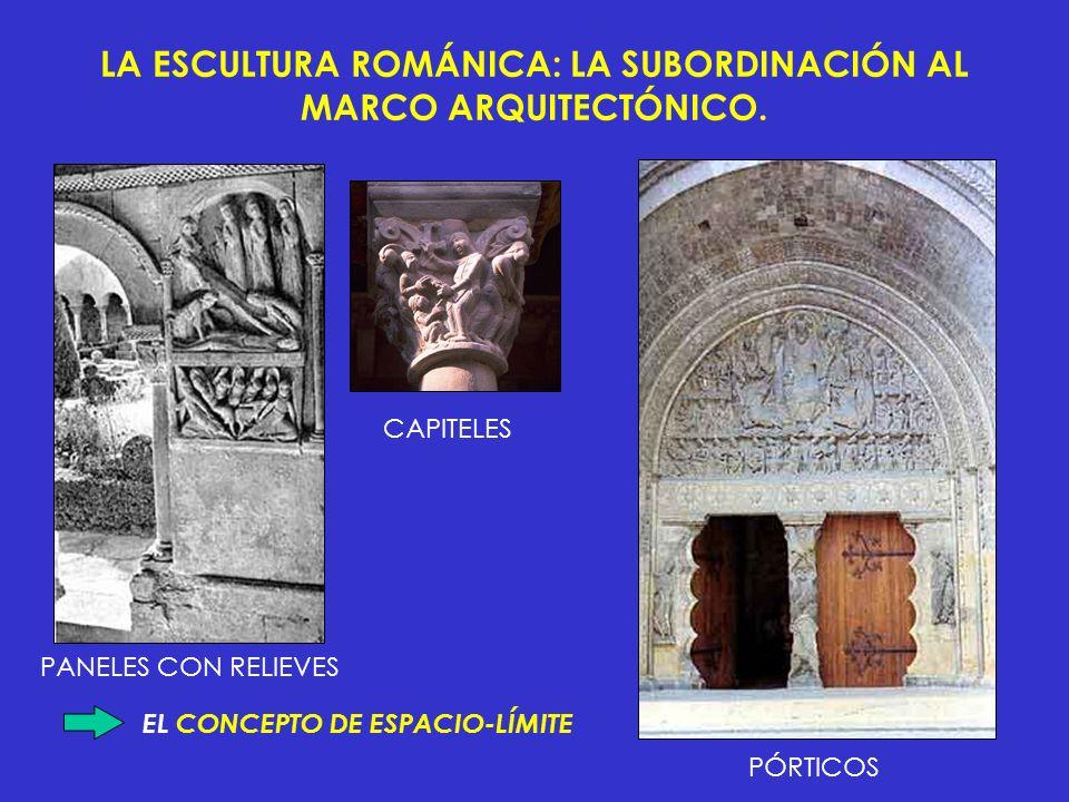 LA ESCULTURA ROMÁNICA: LA SUBORDINACIÓN AL MARCO ARQUITECTÓNICO.