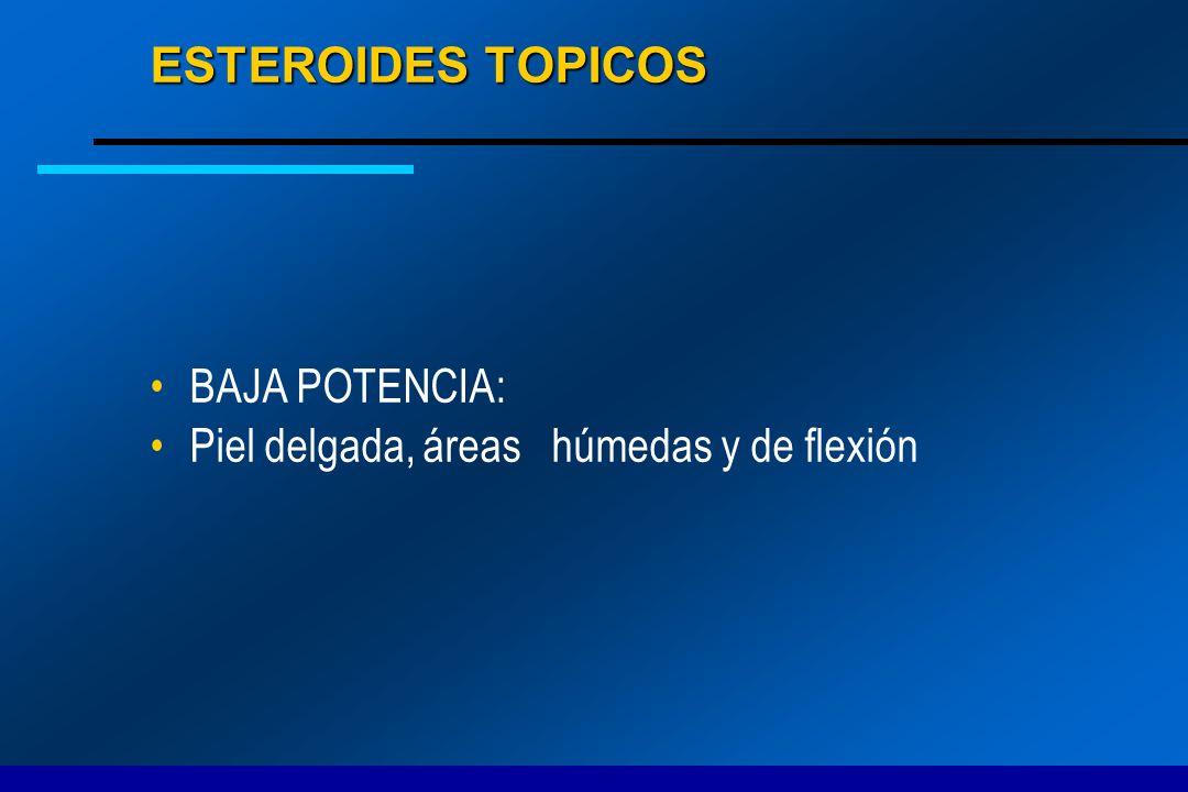ESTEROIDES TOPICOS BAJA POTENCIA: