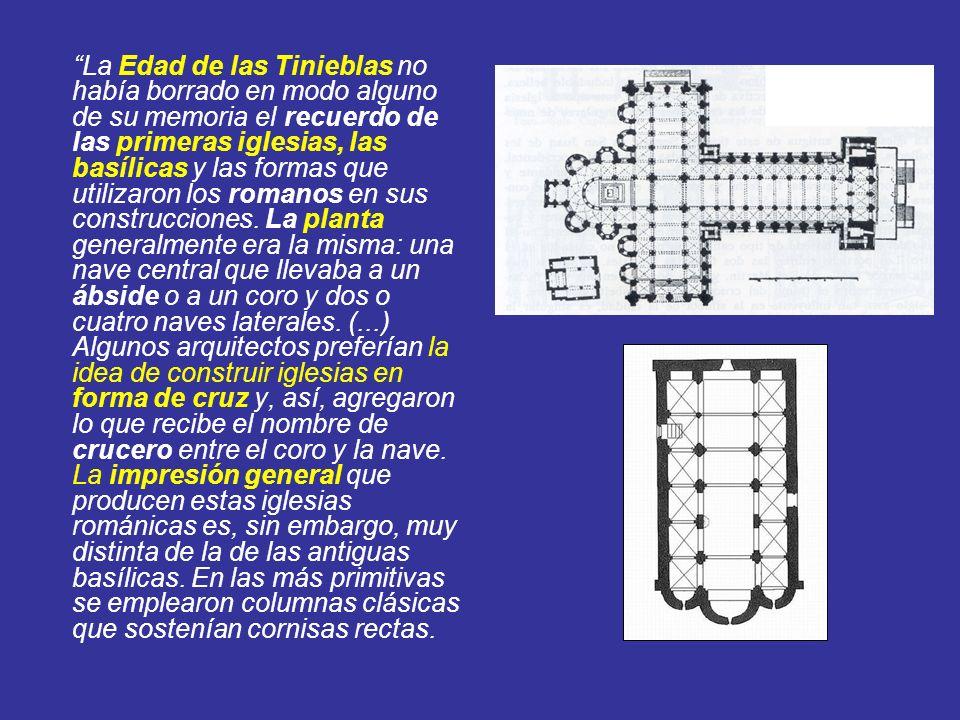 La Edad de las Tinieblas no había borrado en modo alguno de su memoria el recuerdo de las primeras iglesias, las basílicas y las formas que utilizaron los romanos en sus construcciones.