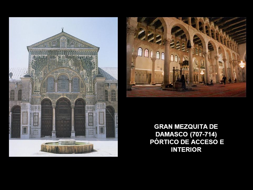GRAN MEZQUITA DE DAMASCO (707-714) PÓRTICO DE ACCESO E INTERIOR