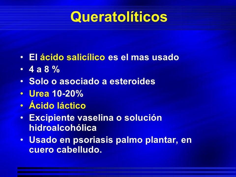 Queratolíticos El ácido salicílico es el mas usado 4 a 8 %