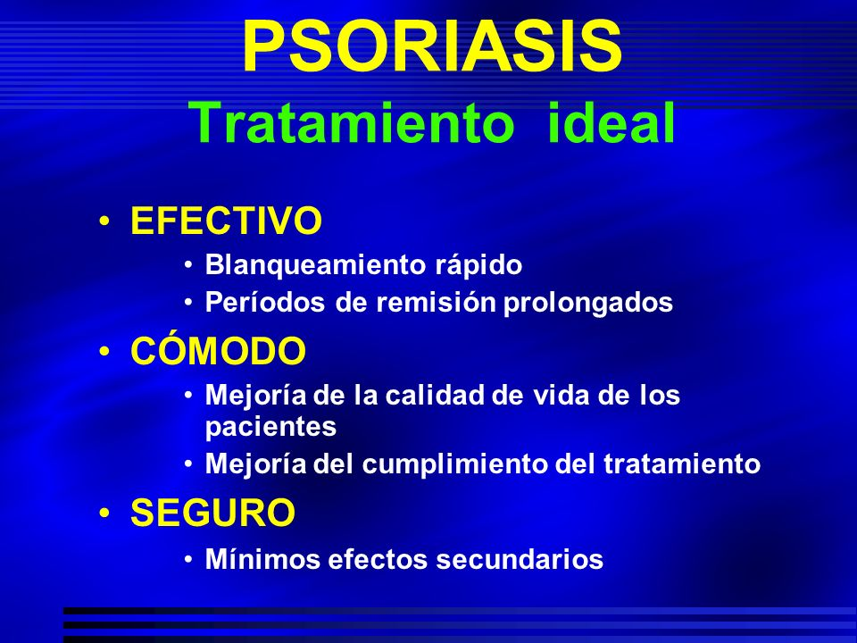 PSORIASIS Tratamiento ideal