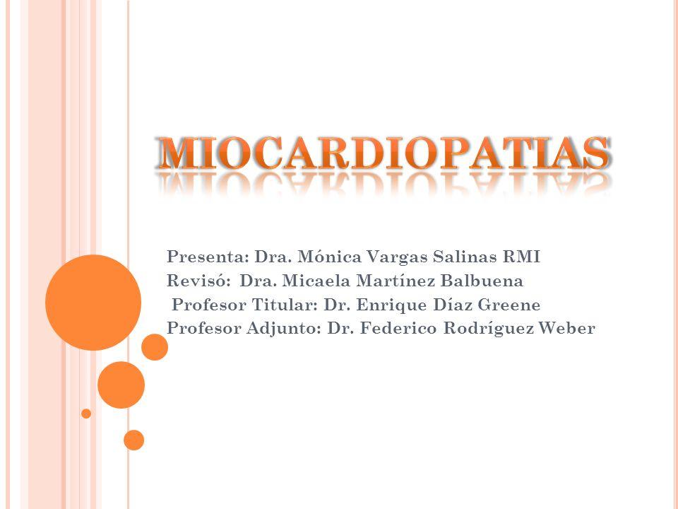 MIOCARDIOPATIAS Presenta: Dra. Mónica Vargas Salinas RMI