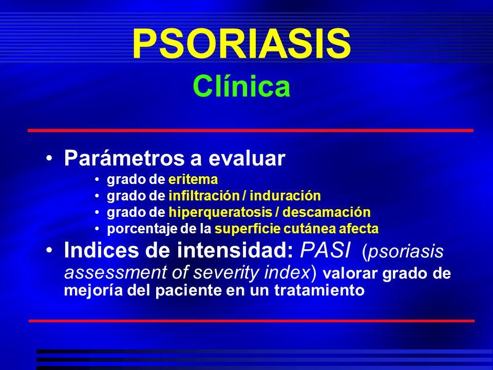 PSORIASIS Clínica Parámetros a evaluar
