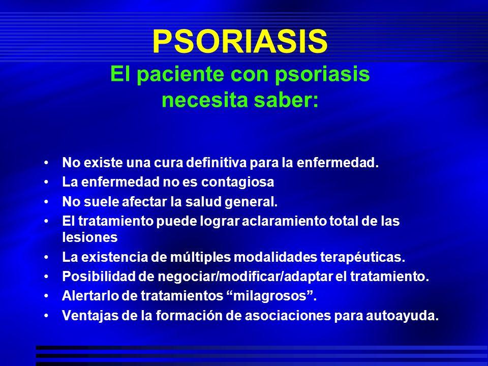 PSORIASIS El paciente con psoriasis necesita saber: