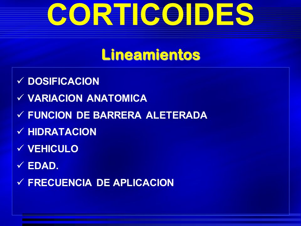 CORTICOIDES Lineamientos DOSIFICACION VARIACION ANATOMICA