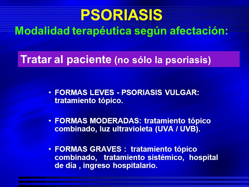 PSORIASIS Modalidad terapéutica según afectación: