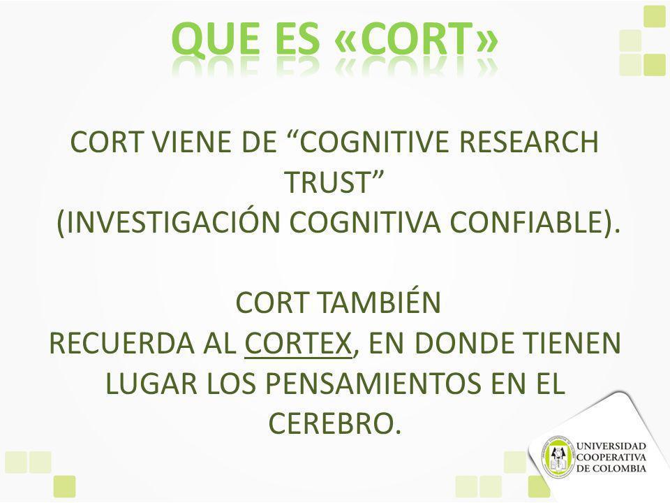 Que es «cort» CORT VIENE DE COGNITIVE RESEARCH TRUST