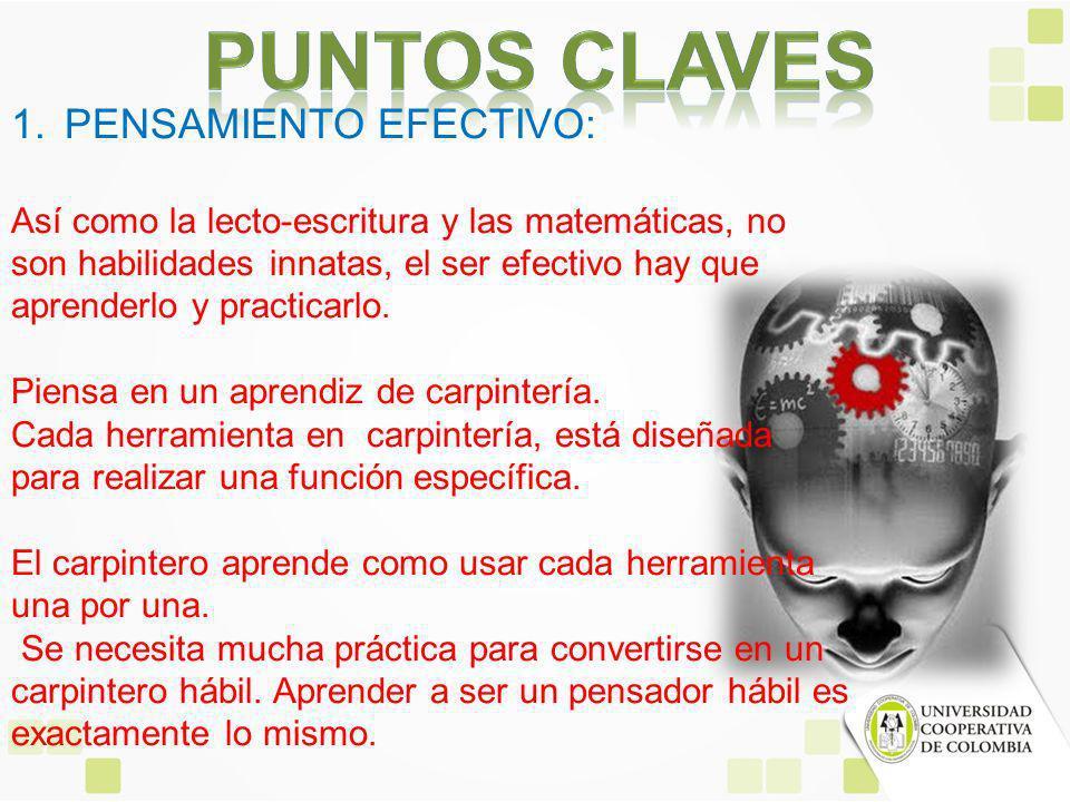 PUNTOS CLAVES PENSAMIENTO EFECTIVO: