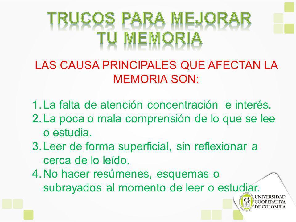 LAS CAUSA PRINCIPALES QUE AFECTAN LA MEMORIA SON: