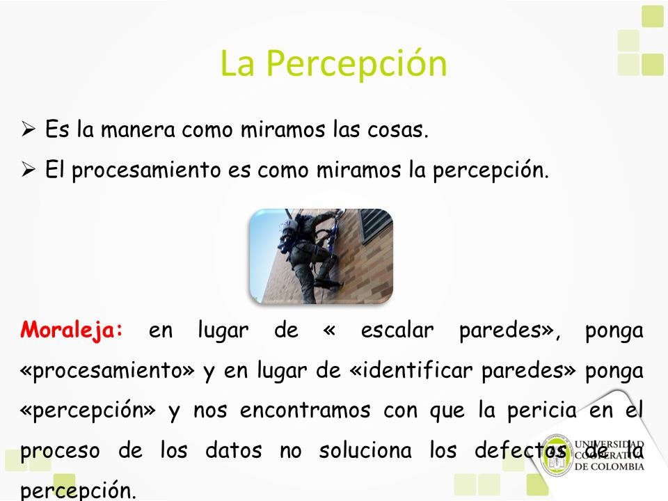 La Percepción Es la manera como miramos las cosas.