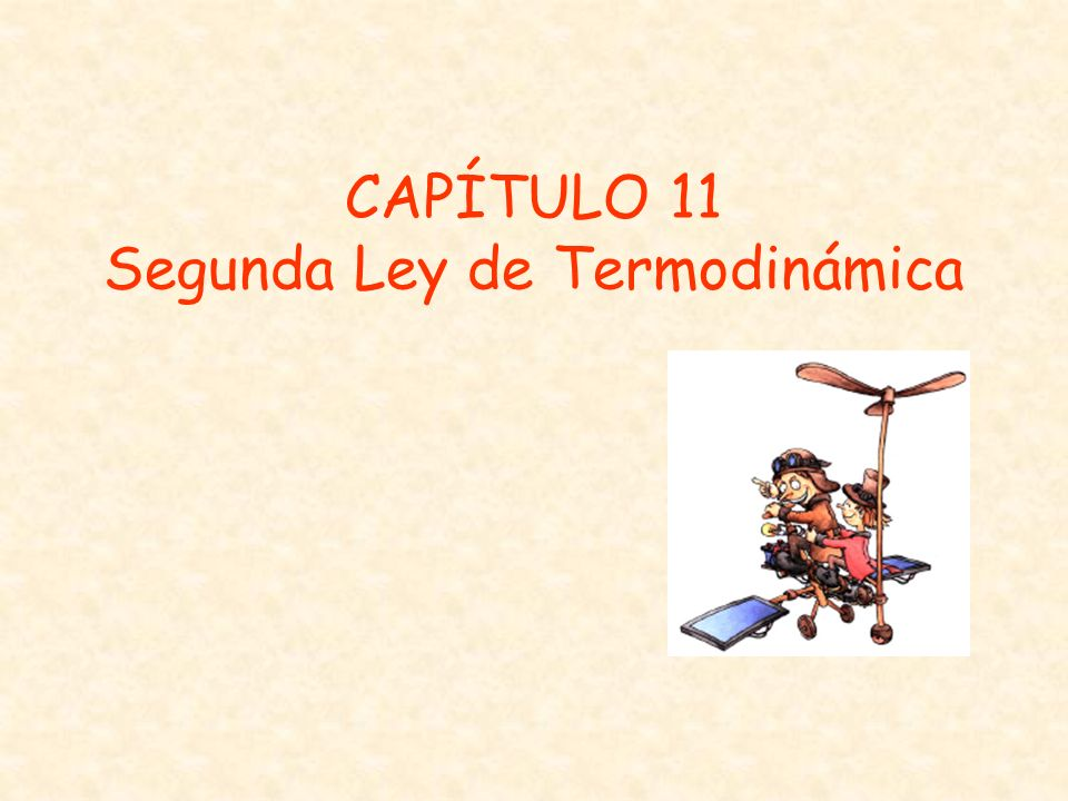 CAPÍTULO 11 Segunda Ley de Termodinámica
