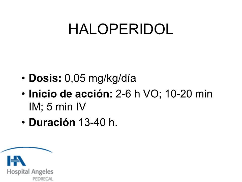 HALOPERIDOL Dosis: 0,05 mg/kg/día