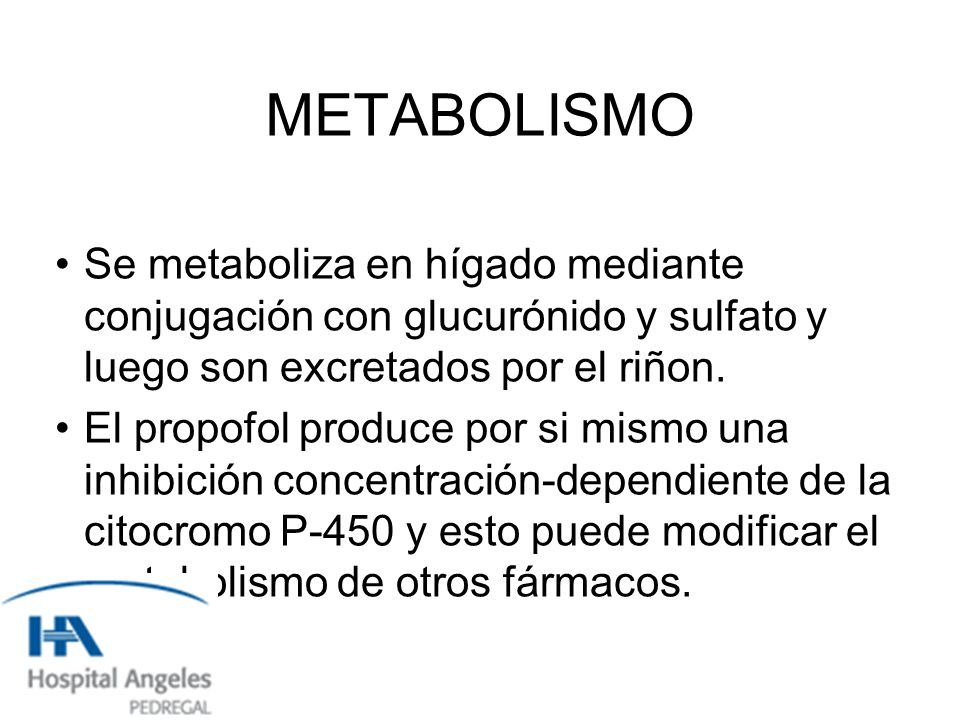 METABOLISMO Se metaboliza en hígado mediante conjugación con glucurónido y sulfato y luego son excretados por el riñon.