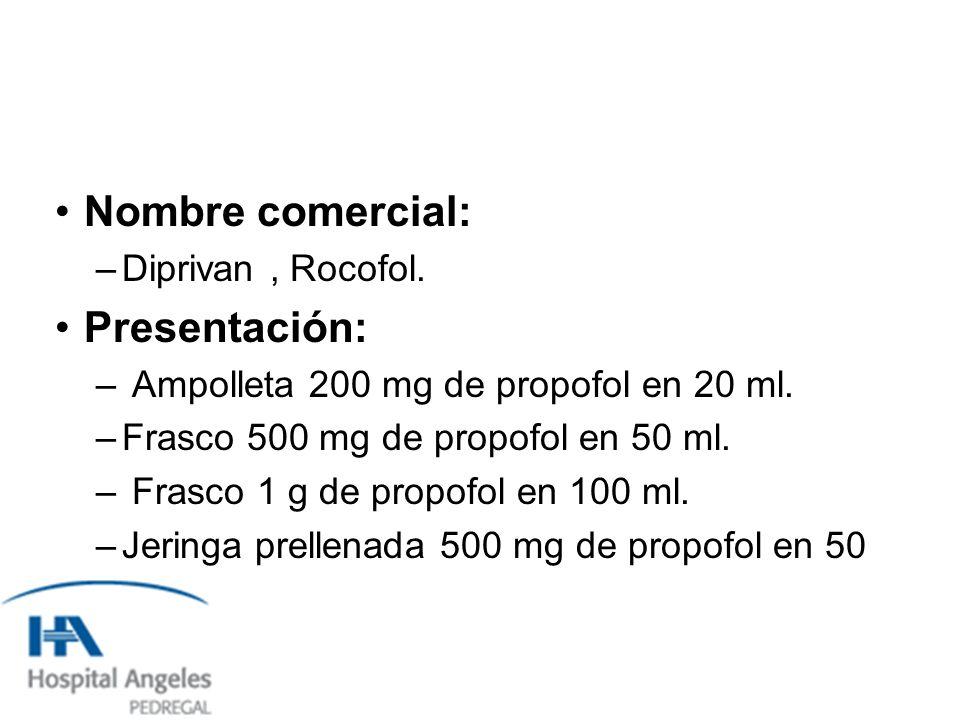 Nombre comercial: Presentación: Diprivan , Rocofol.