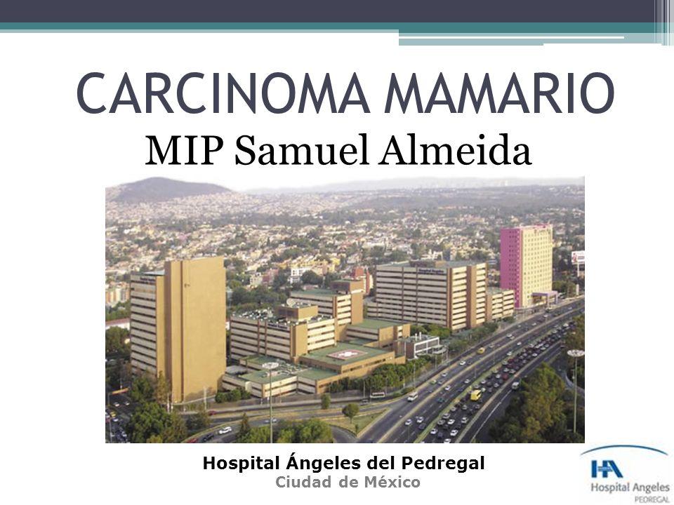 CARCINOMA MAMARIO MIP Samuel Almeida Hospital Ángeles del Pedregal