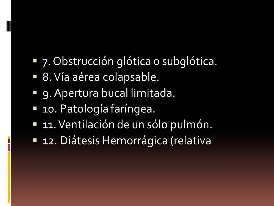 7. Obstrucción glótica o subglótica.