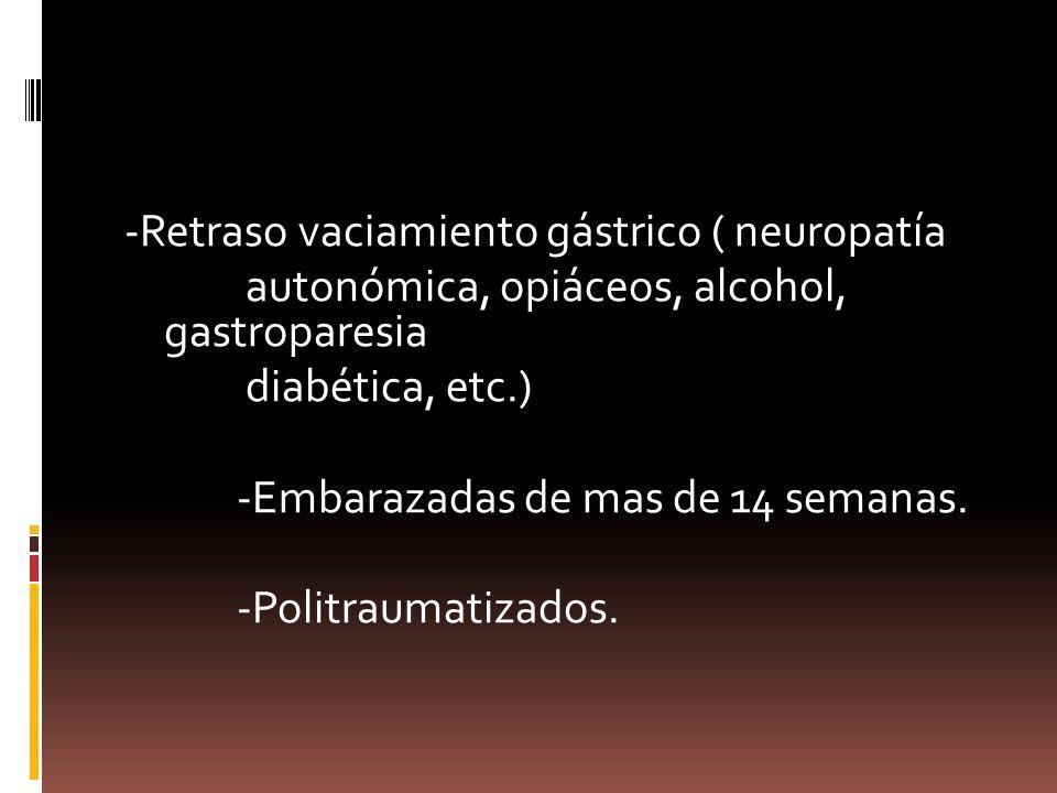 -Retraso vaciamiento gástrico ( neuropatía