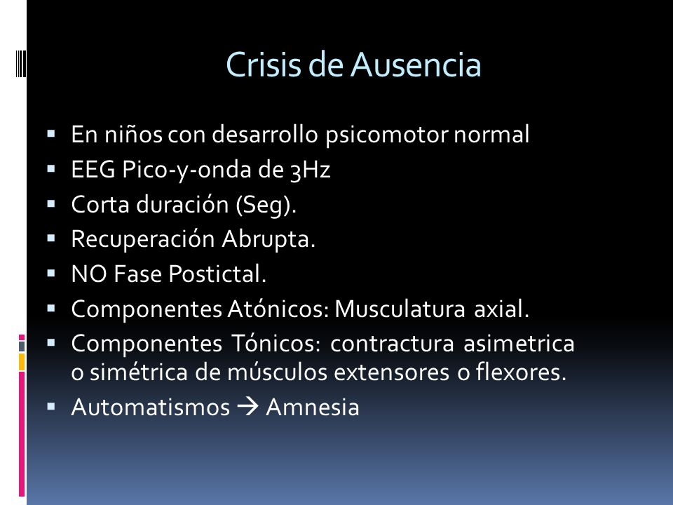 Crisis de Ausencia En niños con desarrollo psicomotor normal