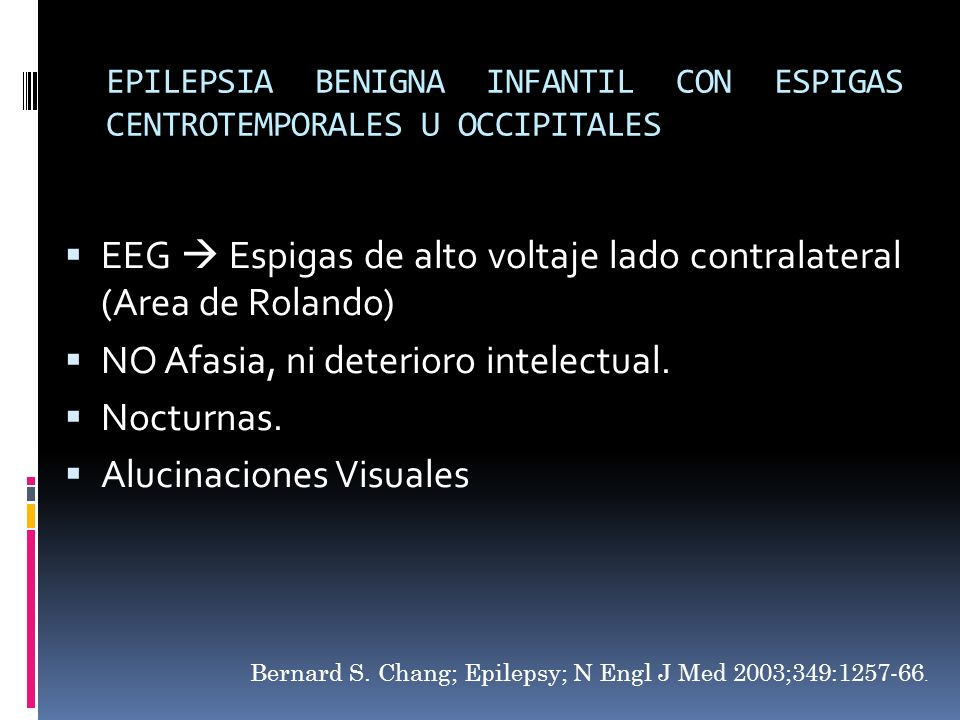 EPILEPSIA BENIGNA INFANTIL CON ESPIGAS CENTROTEMPORALES U OCCIPITALES