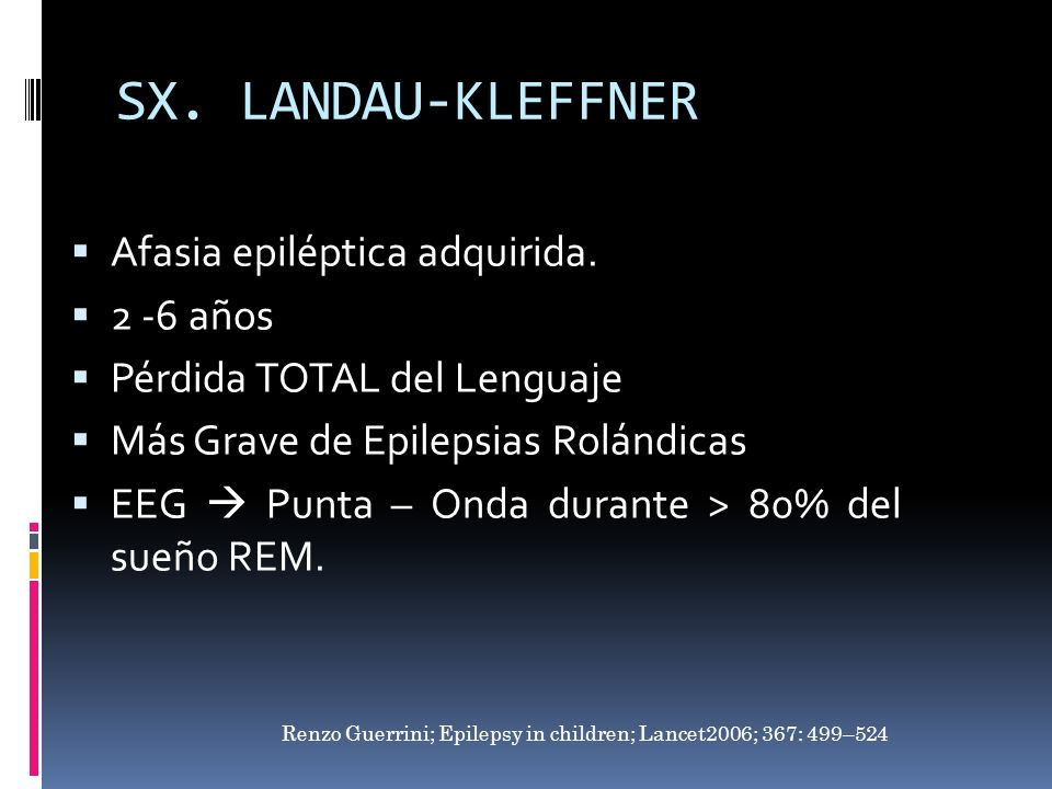 SX. LANDAU-KLEFFNER Afasia epiléptica adquirida. 2 -6 años