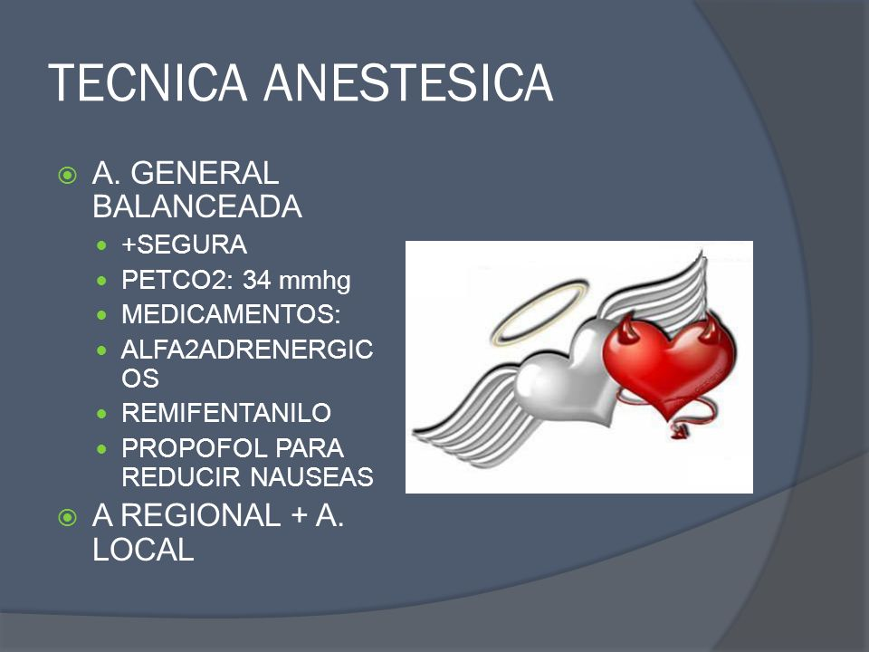TECNICA ANESTESICA A. GENERAL BALANCEADA A REGIONAL + A. LOCAL +SEGURA