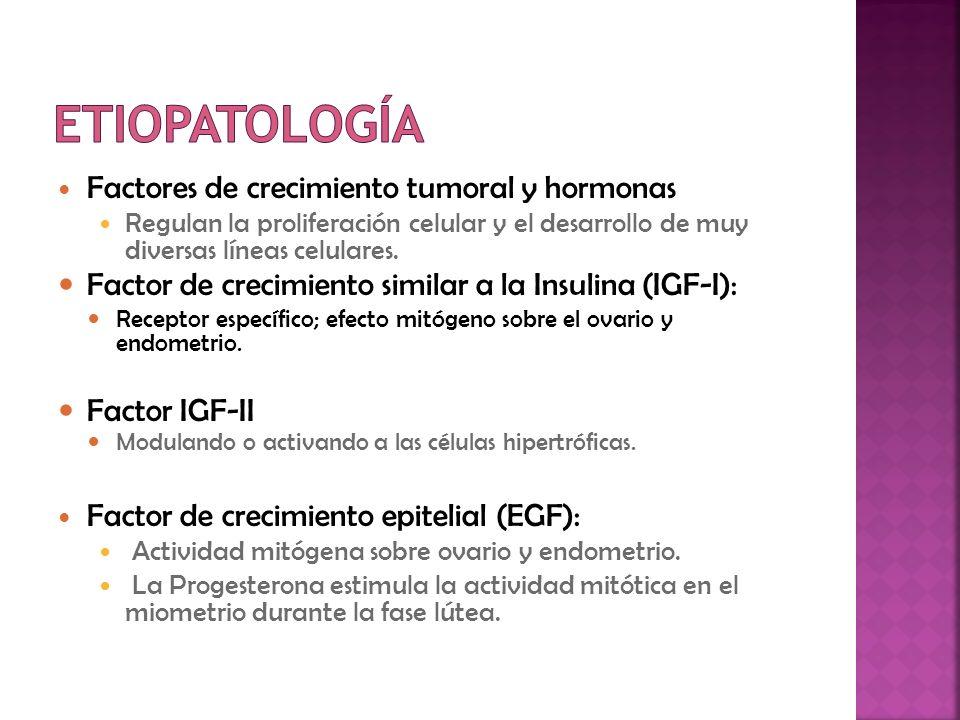 Etiopatología Factores de crecimiento tumoral y hormonas
