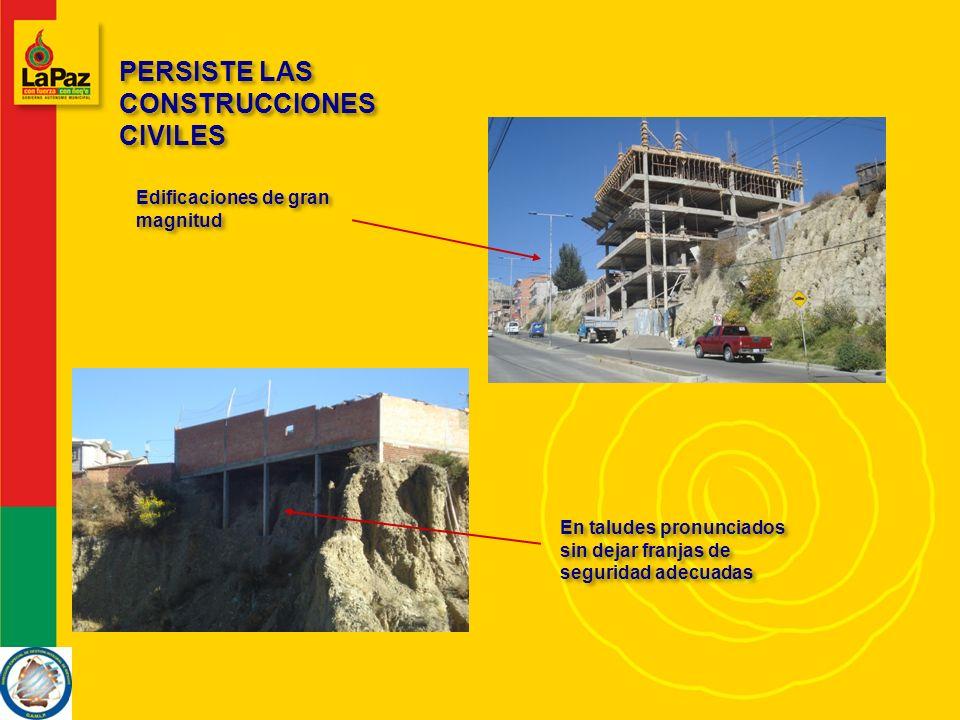 PERSISTE LAS CONSTRUCCIONES CIVILES