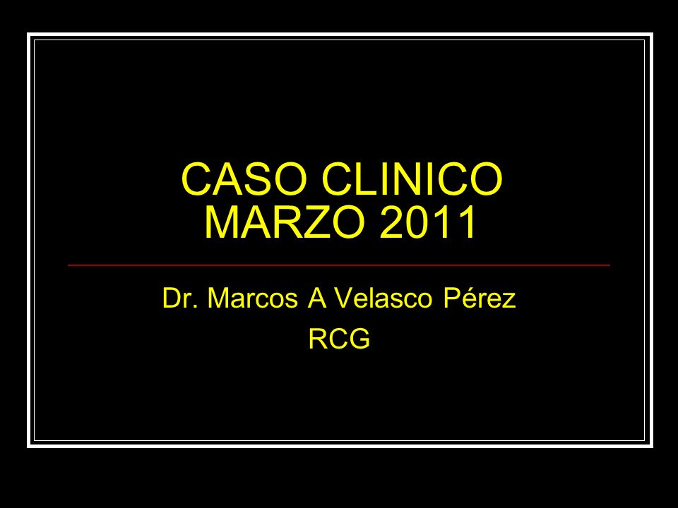 Dr. Marcos A Velasco Pérez RCG