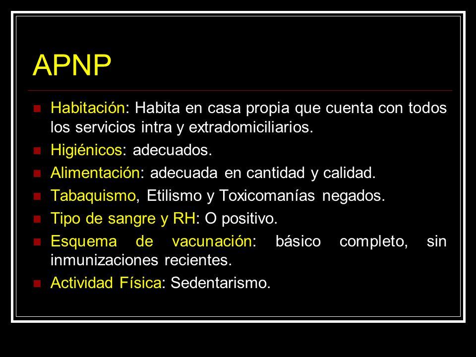 APNP Habitación: Habita en casa propia que cuenta con todos los servicios intra y extradomiciliarios.