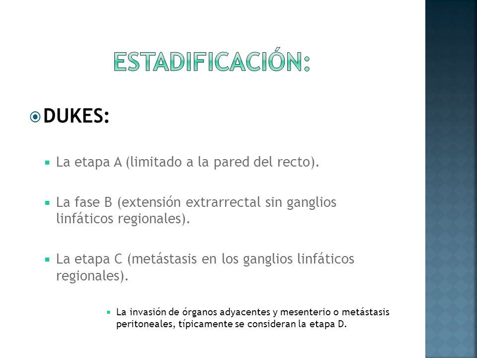 Estadificación: DUKES: La etapa A (limitado a la pared del recto).