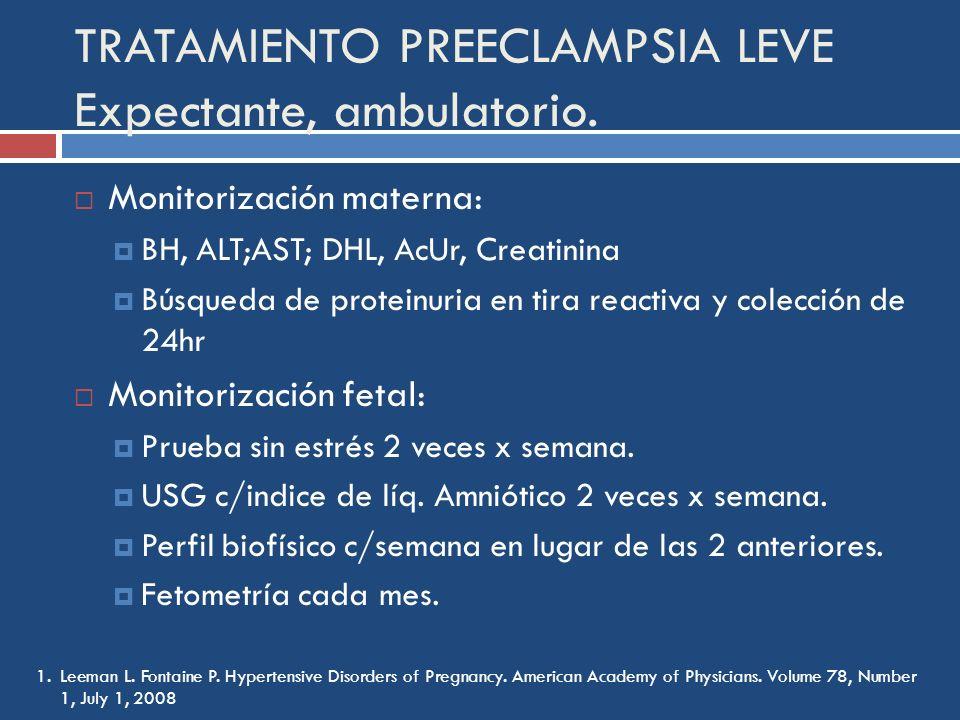 TRATAMIENTO PREECLAMPSIA LEVE Expectante, ambulatorio.