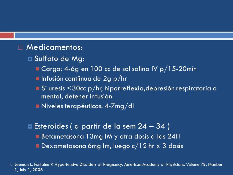 Medicamentos: Sulfato de Mg: Esteroides ( a partir de la sem 24 – 34 )
