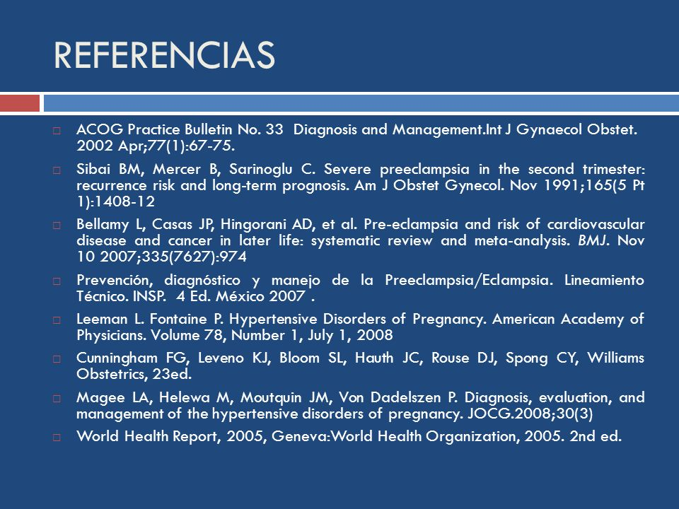 REFERENCIAS ACOG Practice Bulletin No. 33 Diagnosis and Management.Int J Gynaecol Obstet Apr;77(1):