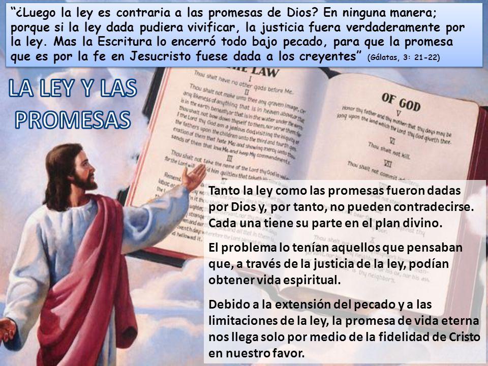 ¿Luego la ley es contraria a las promesas de Dios