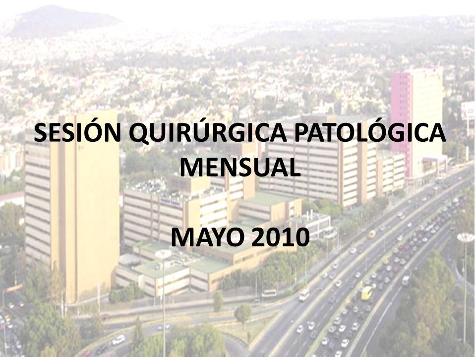 SESIÓN QUIRÚRGICA PATOLÓGICA MENSUAL MAYO 2010