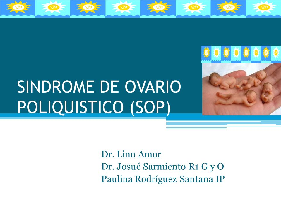 SINDROME DE OVARIO POLIQUISTICO (SOP)