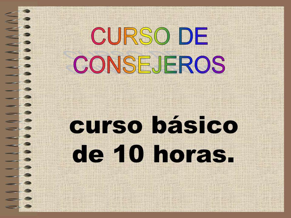 CURSO DE CONSEJEROS curso básico de 10 horas.