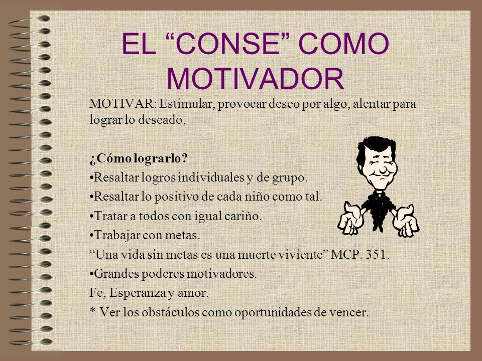 EL CONSE COMO MOTIVADOR