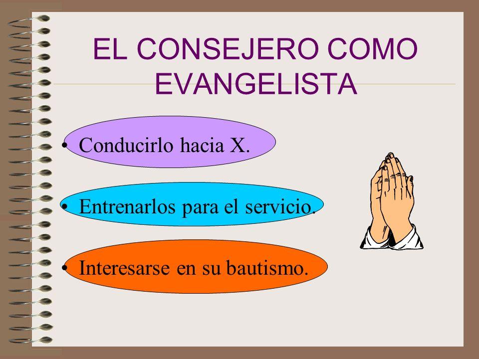 EL CONSEJERO COMO EVANGELISTA
