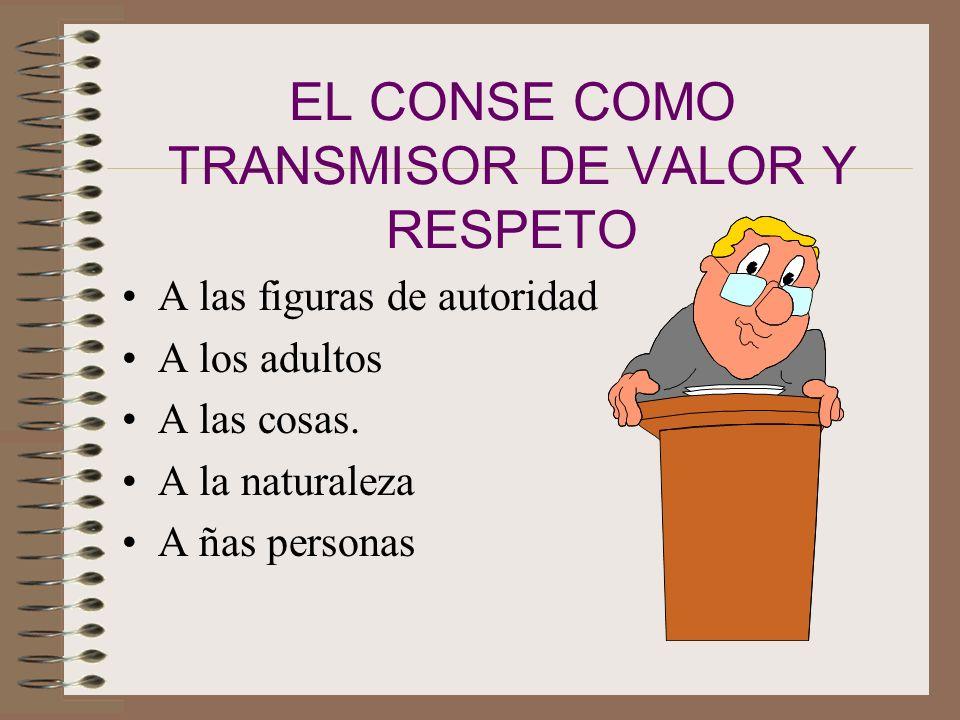 EL CONSE COMO TRANSMISOR DE VALOR Y RESPETO
