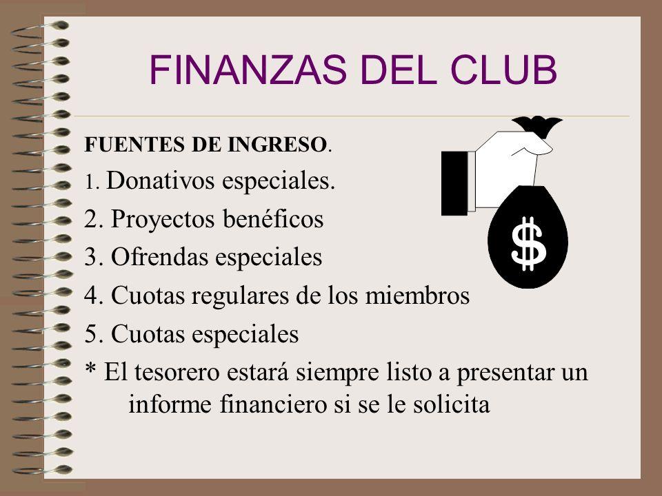 FINANZAS DEL CLUB 2. Proyectos benéficos 3. Ofrendas especiales