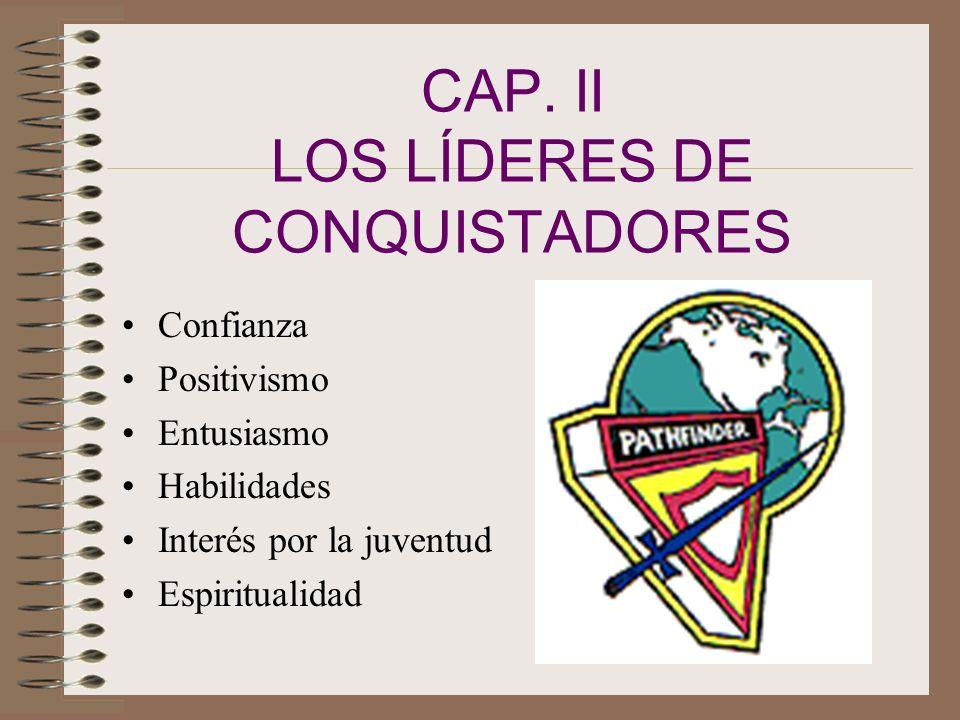 CAP. II LOS LÍDERES DE CONQUISTADORES