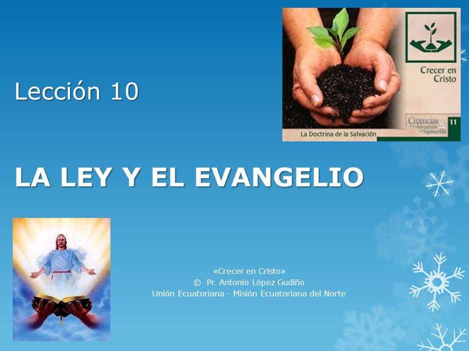 Lección 10 LA LEY Y EL EVANGELIO