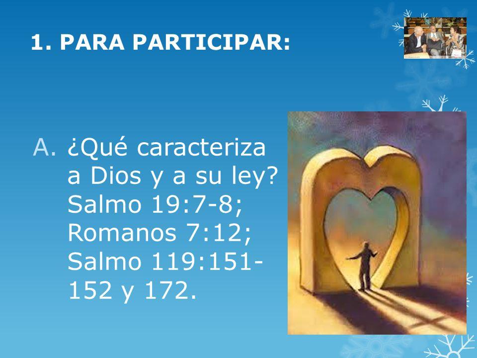 1. PARA PARTICIPAR: ¿Qué caracteriza a Dios y a su ley.