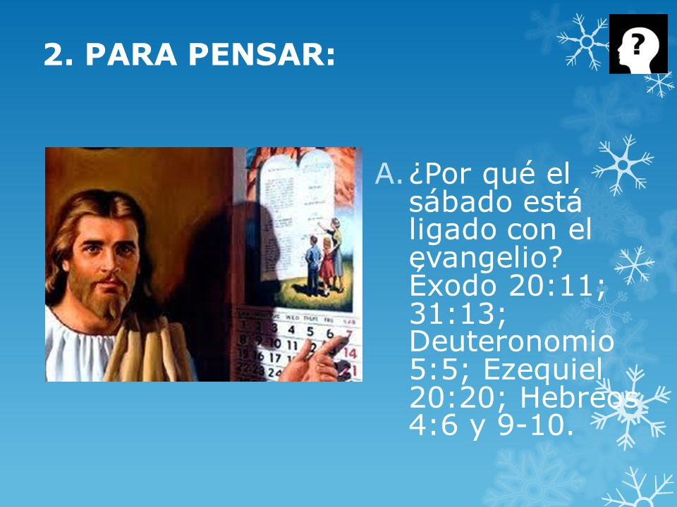 2. PARA PENSAR: ¿Por qué el sábado está ligado con el evangelio.
